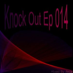 Knock Out Ep 014 (Mixed By Asla)