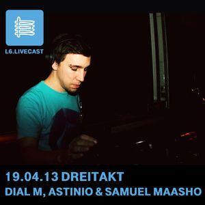 19.04.2013 Dreitakt - Dial M, Astinio, Samuel Maasho II