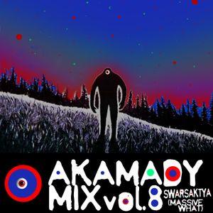 AKAMADY MIX Vol. 8 Swarsaktya (Massive What)