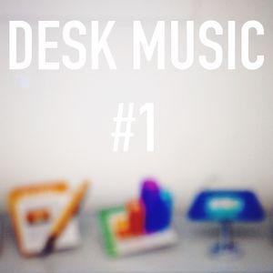 DESK MUSIC #1