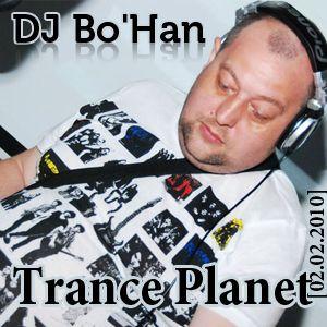 DJ Bo'Han - Trance Planet [02.02.2010]