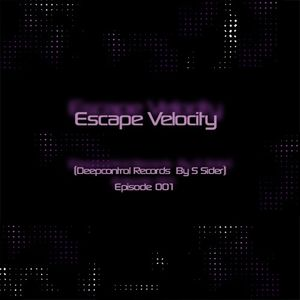 001 Escape Velocity (Deepcontrol Records By S Sider)