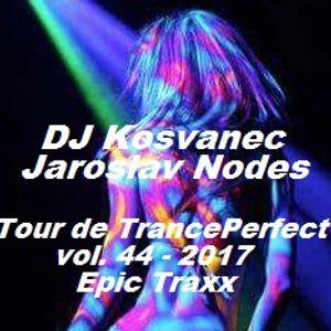 DJ Kosvanec & Jaroslav Nodes - Tour de TrancePerfect vol.44-2017 (Uplifting Mix)