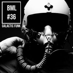 BML #36 - GALACTIC FUNK - A Liquid Funk Journey