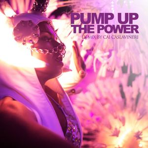 """Pump up The Power"" - Cai Caslavinieri"