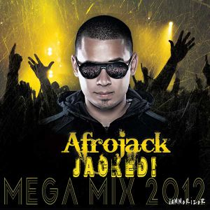 Jacked! Afrojack Mega Mix 2012