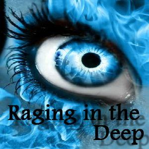 Raging in the Deep