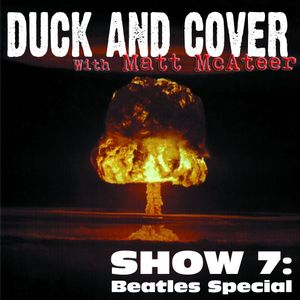 Duck & Cover: Show 7