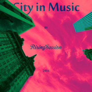 City in Music by Rising Session