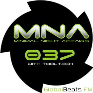 tooltech - dj set - MINIMAL NIGHT AFFAIRS 037 (jul16) - globalbeatsFM