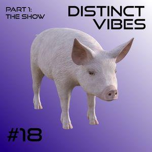 Distinct Vibes #18 Part One
