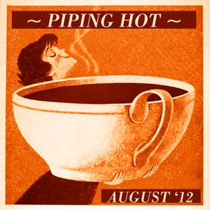 Piping Hot August '12 Mix