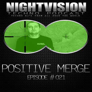 21_positive_merge_-_nightvision_techno_podcast_21_pt2