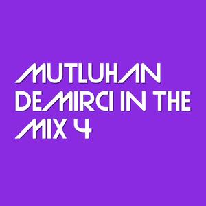 Mutluhan Demirci In The Mix 4