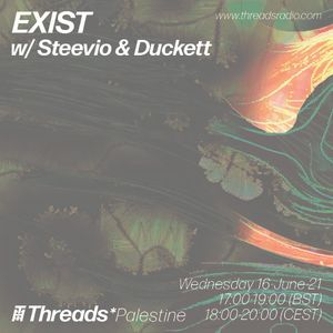 EXIST w/ Steevio & Duckett (Threads*Palestine) - 16-Jun-21