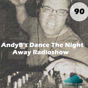 Dance The Night Away - with AndyB - episode 90