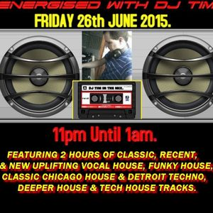 Energised With DJ Tim - Friday 26th June 2015 - Citybeat 103.2 fm.