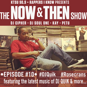 The Now & Then Show #010 (A Salute To DJ Quik)