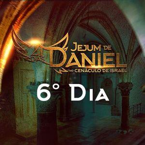 6° Dia do Jejum de Daniel