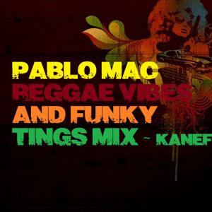Pablo Mac Reggae Vibes and Funky Tings After Dark