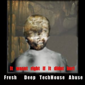 Fresh Otis DeepTechHouse Abuse