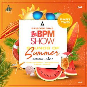 DJ Adam K Presents - The BPM Show Episode 09 (Sounds Of Summer PT2)