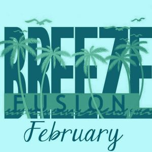 BREEZE FUSION - hosted by Mikel Vert february 2013