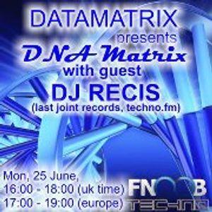 Dj Recis @ DNA Matrix 01 - 25.6.2012 Fnoob radio