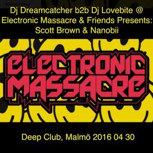 Dj Dreamcatcher b2b Dj Lovebite @ Electronic Massacre & Friends Presents: Scott Brown & Nanobii