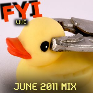 FYI - June 2011 Mix (Electro/Dirty House)