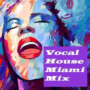This Is Vocal House (Let's Hear It Miami) #010