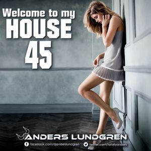 Welcome To My House 45