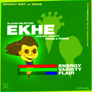 Spooky Shit w/ EKHE - 7th February 2020