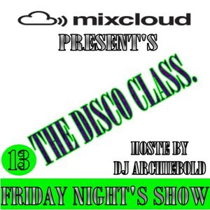 The Disco Class Mix.13 New Show Present By Dj Archiebold