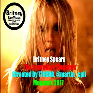 Britney Spears - The Legendary Megamix (Created By TINCHO, @martin_cpl) Megamix 2017
