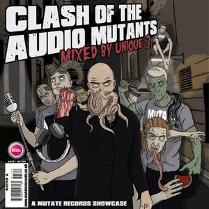 222. Clash of the Audio Mutants Pt. 1 - Mixed by Unique 3