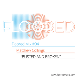 """Floored Mix #4: Matthew Collings: """"BUSTED AND BROKEN"""""""