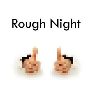 Rough Night - TWO
