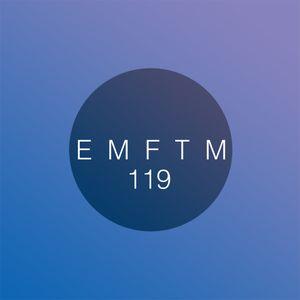 EMFTM Episode 119