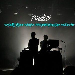 PoLaRiS pres. Wackii Time Party PsyTech Trance Warm Up