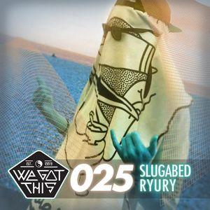 WE GOT THIS MIX SERIES 025 | SLUGABED + RYURY