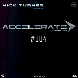 Nick Turner - ACCELERATE #004