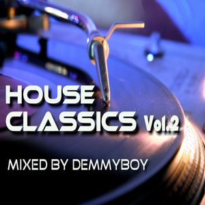House Classics Vol.2 - Mixed by Demmyboy