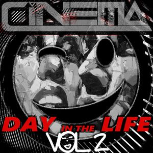 CINEMA - DAY in the LIFE Vol. 2