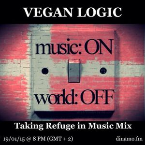 VEGAN LOGIC CIII - TAKING REFUGE IN MUSIC MIX - 19.1.2015
