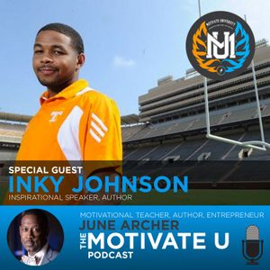 Motivate U! with June Archer Feat. Inky Johnson