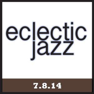 Eclectic Jazz 7.8.14