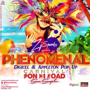 ZJ SPARKS presents PHENOMENAL - DIGICEL AND APPLETON POP UP CARNIVAL 2015 SOCA MEGAMIX