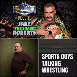 Sports Guys Talking Wrestling Special Jake The Snake Roberts Mar 22 2016
