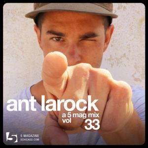Ant LaRock: A 5 Mag Mix #33